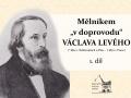 """Mělníkem """"v doprovodu"""" Václava Levého"""
